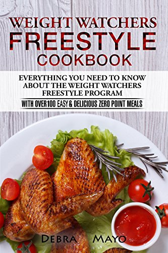 weight-watchers-freestyle-cookbook-everything-you-need-to-know-about-the-weight-watchers-freestyle-program-with-over-100-easy-delicious-zero-point-meals