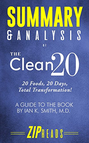 summary-analysis-of-the-clean-20-20-foods-20-days-total-transformation-a-guide-to-the-book-by-ian-smith-md