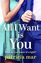 All I Want is You by Patricia Mar