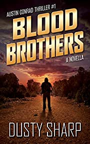 Blood Brothers: Austin Conrad Thriller #1 by…