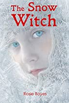 The Snow Witch by Rosie Boyes