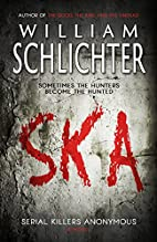 SKA: Serial Killers Anonymous by William…