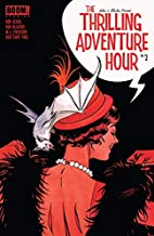 The Thrilling Adventure Hour (2018-) #2 by…