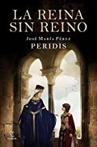 La reina sin reino by José María Pérez…