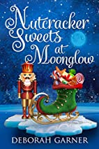 Nutcracker Sweets at Moonglow (The Moonglow…