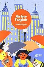 Aïe love l'anglais - Rachel Hausfater