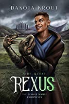 Rexus: Side Quest by Dakota Krout