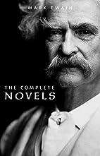 Mark Twain: The Complete Novels by Mark…