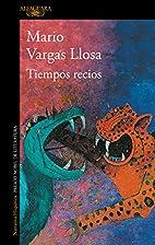 Tiempos recios (Spanish Edition) by Mario…