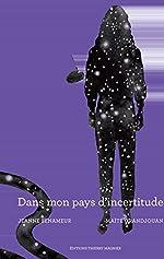 Dans mon pays d'incertitude - Jeanne Benameur