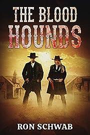 The Blood Hounds de Ron Schwab