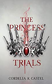 The Princess Trials: A young adult dystopian…