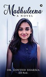 Madhuleena : A Novel by Dr. Govind Sharma