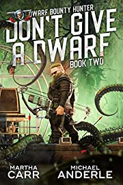 Don't Give A Dwarf (Dwarf Bounty Hunter Book…