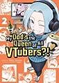 Acheter My Dad's the Queen of All VTubers?! volume 2 sur Amazon