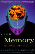 Your Memory : How It Works and How to Improve It