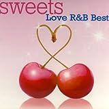 スウィーツ~ラヴ・R&B・ベスト