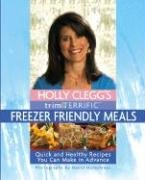 Learn to make quick and easy, healthy recipes with Holly Clegg's Trim & Terrific Freezer Friendly Meals