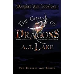 The Coming of Dragons: The Darkest Age: No. 1 (Darkest Age)
