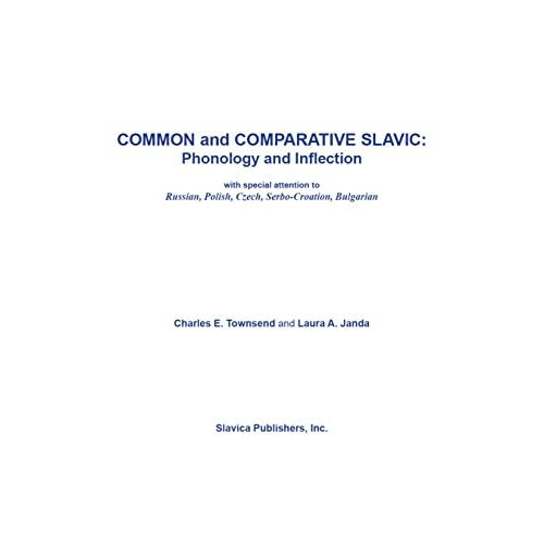 Common and Comparative Slavic Phonology and Inflection: Phonology and Inflection