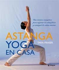 Astanga yoga en casa (INTEGRAL)