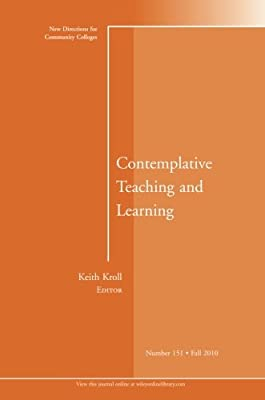 Contemplative Teaching and Learning: New Directions for Community Colleges, Numb