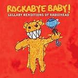 Rockabye Baby - Lullaby Renditions of Radiohead CD