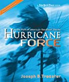 Hurricane Force: In the Path of America's Deadliest Storms