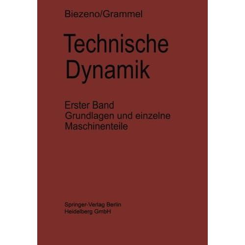Technische Dynamik: Erster Band Grundlagen und Einzelne Maschinenteile Cornelis
