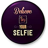 Believe In Your Selfie - Badge With Safety-pin Back