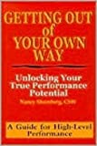 Getting Out of Your Own Way: Unlocking Your True Performance Potential