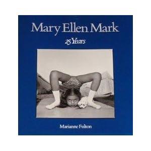 Mary Ellen Mark: 25 Years