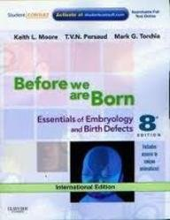 Before We Are Born: Essentials of Embryology and Birth Defects (with Student Consult Online Access)
