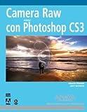 Camera Raw con Photoshop CS3 / Camera Raw with Photoshop CS3