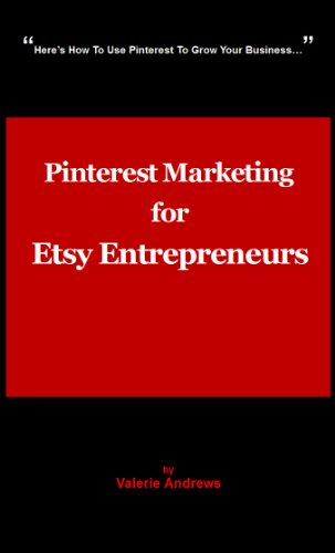 Pinterest Marketing for Etsy Entrepreneurs: 60 marketing tips for boosting traffic and sales