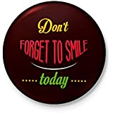 Don't Forget To Smile - Badge With Safety-pin Back