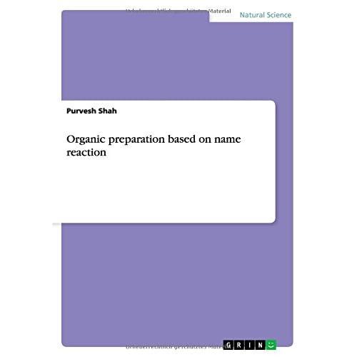Organic preparation based on name reaction Shah, Purvesh