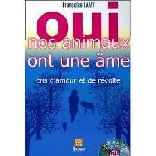 Oui nos animaux ont une âme : Cris d'amour et de révolte de Lamy - Livre en français + 1 DVD REPORTAGE