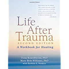 Learn more about the book, Life After Trauma: A Workbook for Healing