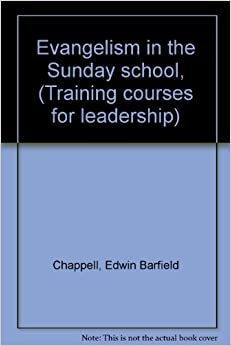 Evangelism in the Sunday school, (Training courses for