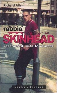 Rabbia skinhead. Racconti di vita londinese