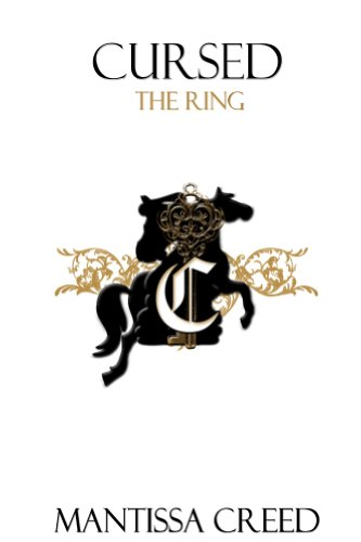 Book: Cursed - The Ring (Cursed; The Saga) by Mantissa Creed
