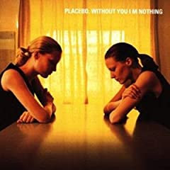 Cover Placebo, Without You I'm Nothing, 1998