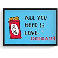 PosterGuy Framed Posters (12X18 Inch) - All You Need Is Chocolate! | Designed By: 70s Pedia