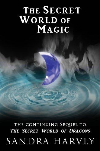 Book: The Secret World of Magic (The Secret World of Dragons) by Sandra Harvey