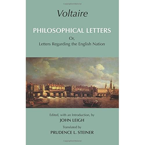 Philosophical Letters: Or, Letters Regarding the English Nation Voltaire/ Leigh,