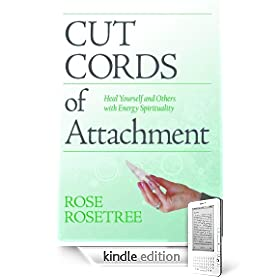 how to Cut Cords of Attachment, Rose Rosetree