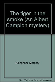 The Tiger in the Smoke (Albert Campion #17)
