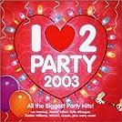 I Love 2 Party 2003