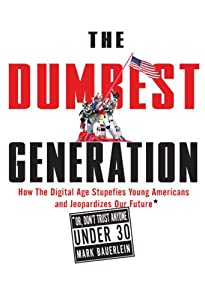 "Cover of ""The Dumbest Generation: How the..."